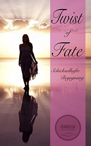 Twist of Fate: Schicksalhafte Begegnung