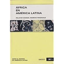 Africa en America Latina / Africa in Latin America (El Mundo En America Latina / World in Latin America)