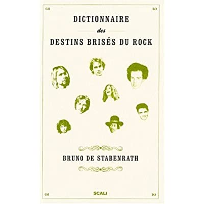 Le dictionnaire des destins brisés du rock
