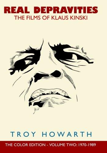 Real Depravities: The Films of Klaus Kinski:: Volume 2: 1970-1989