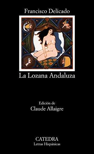 Retrato de la Lozana Andaluza = Portrait of the Lozana Andalusian: 212 (Letras Hispanicas) por Francisco Delicado