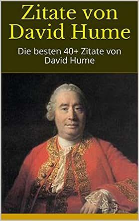 Zitate Von David Hume Die Besten 40 Zitate Von David Hume