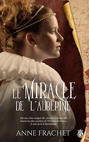 Le Miracle de l'Aubépine (HISTORIA)