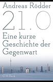 21.0: Eine kurze Geschichte der Gegenwart