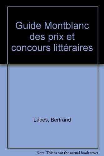 Guide Mont Blanc des prix et concours littraires