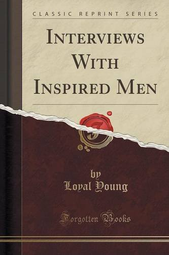 Interviews With Inspired Men (Classic Reprint)
