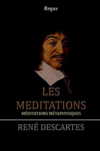 Les Méditations: Méditations métaphysiques par René Descartes