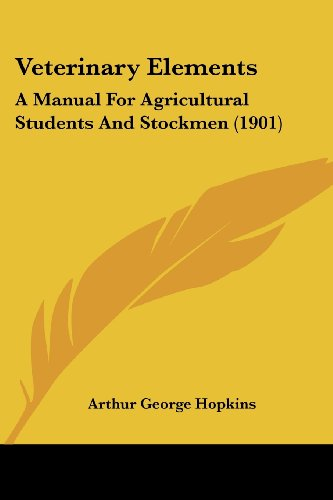 Veterinary Elements: A Manual for Agricultural Students and Stockmen (1901)