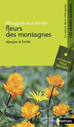 Fleurs des montagnes : Miniguide tout terrain