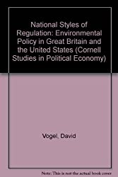 National Styles of Regulation: Environmental Policy in Great Britain and the United States