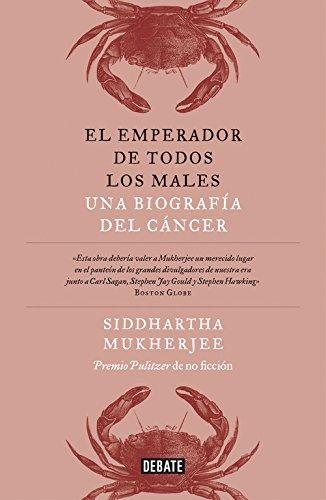 El emperador de todos los males: Una biografía del cáncer (Debate) por Siddhartha Mukherjee