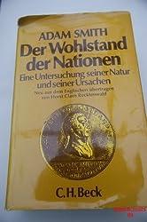 Der Wohlstand der Nationen: Eine Untersuchung seiner Natur und seiner Ursachen (German Edition)
