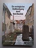 Ein nostalgischer Stadtrundgang durch Bad Hersfeld