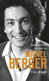 Quelque chose en nous de Michel Berger par Yves Bigot