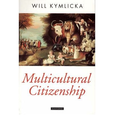 [(Multicultural Citizenship: A Liberal Theory of Minority Rights)] [Author: Will Kymlicka] published on (October, 1996)