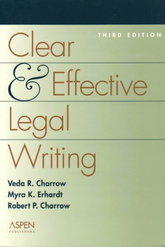 Clear and Effective Legal Writing (Legal Research and Writing) 3rd edition by Charrow, Veda R., Erhardt, Myra K., Charrow, Robert P. (2001) Paperback