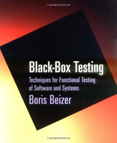 Black-Box Testing: Techniques for Functional Testing of Software and Systems (Computer Science) by Boris Beizer (8-May-1995) Paperback