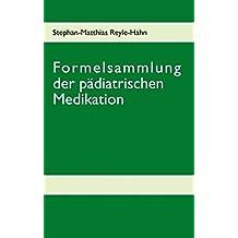 Formelsammlung der pädiatrischen Medikation