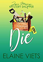 Fixing to Die (Josie Marcus, Mystery Shopper Book 9)