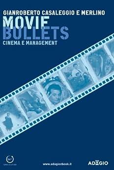 Movie Bullets: Cinema e management (Adagio) di [Casaleggio, Gianroberto, Merlino]