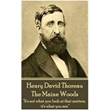 Henry David Thoreau - The Maine Woods:The mass of men lead lives of quiet desperation.