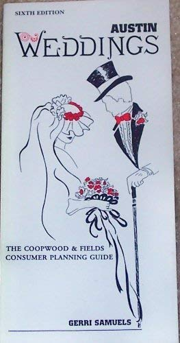 Austin Weddings: The Coopwood and Fields Consumer Planning Guide