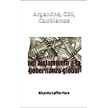 Argentina, G20, Cambiemos: Del aislamiento a la gobernanza global (Spanish Edition)
