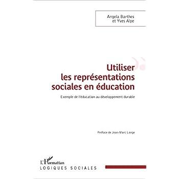 Utiliser les représentations sociales en éducation: Exemple de l'éducation au développement durable