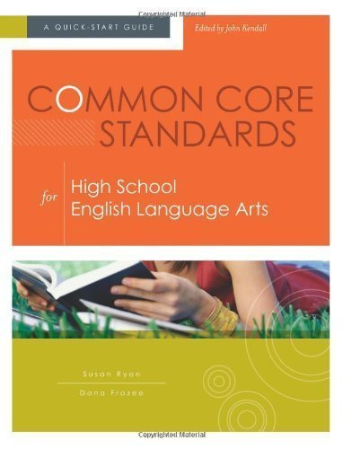 Common Core Standards for High School English Language Arts: A Quick-Start Guide by Susan Ryan Published by Association for Supervision & Curriculum Development (2012) Paperback