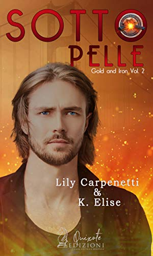 Sottopelle (Gold and Iron Vol. 2) di [Carpenetti, Lily , Elise, K.]