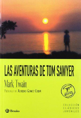 Las aventuras de Tom Sawyer (Castellano - A Partir De 12 Años - Clásicos Juveniles)