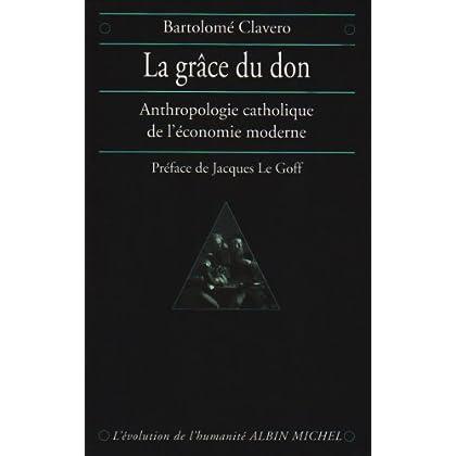 La Grâce du don : Anthropologie catholique de l'économie moderne