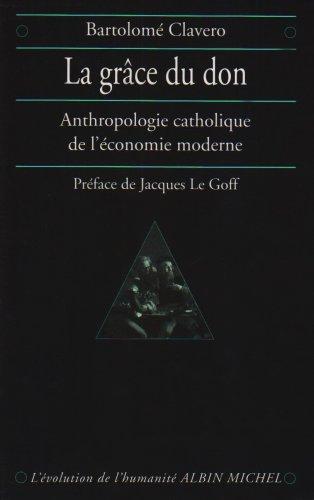 Grace Du Don (La) (Collections Histoire) par Bartolome Clavero