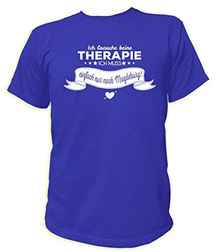 Artdiktat Herren T-Shirt Ich brauche keine Therapie - Ich muss einfach nur nach Magdeburg Blau