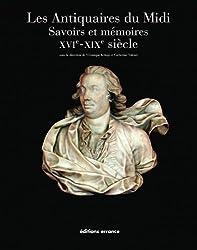Les Antiquaires du Midi : Savoirs et mémoires XVIe-XIXe siècle