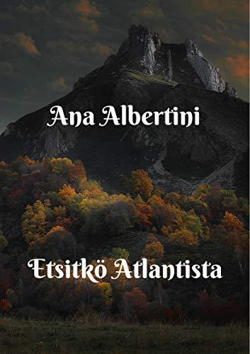 Etsitkö Atlantista por Ana  Albertini epub