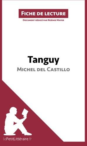 Tanguy de Michel del Castillo (Fiche de lecture): Résumé complet et analyse détaillée de l'oeuvre