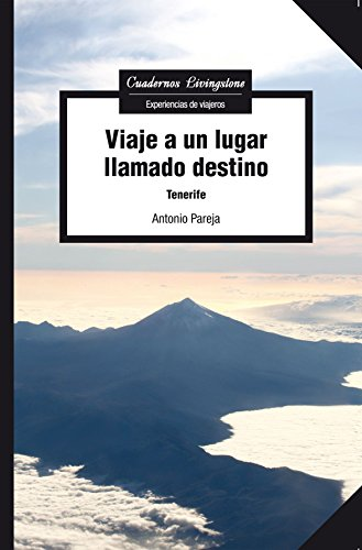 Viaje a un lugar llamado destino. Tenerife (Cuadernos Livingstone)