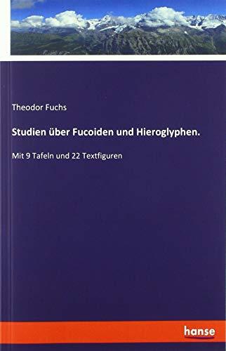 Studien über Fucoiden und Hieroglyphen.: Mit 9 Tafeln und 22 Textfiguren