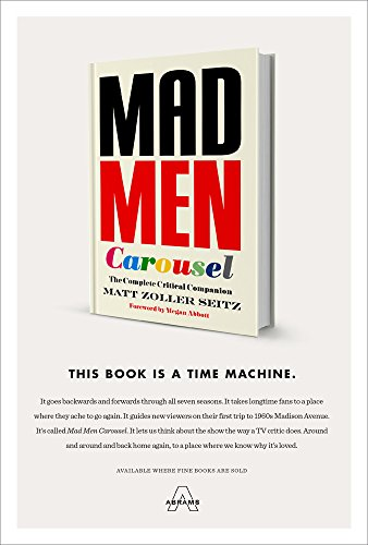 Mad Men Carousel: The Complete Critical Companion por Matt Zoller Seitz