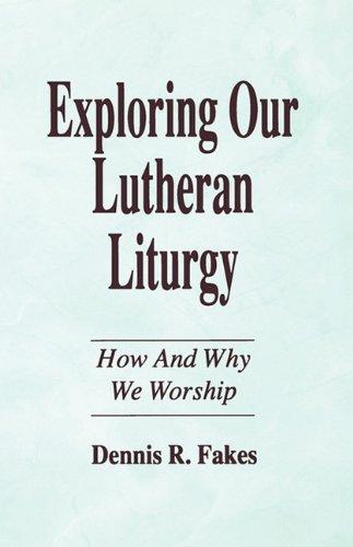 Exploring Our Lutheran Liturgy