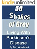 50 Shakes of Grey - Living With Parkinson's Disease