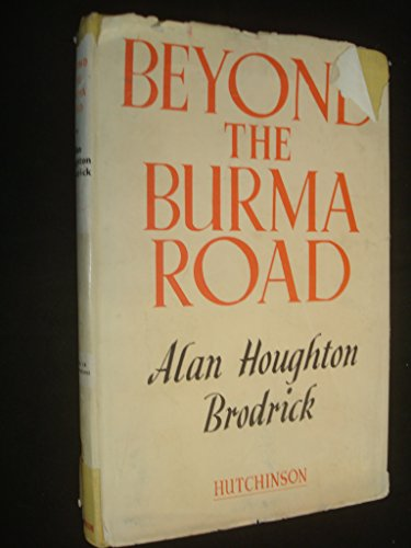 Beyond the Burma Road / by Alan Houghton Brodrick ... with 16 Illustrations