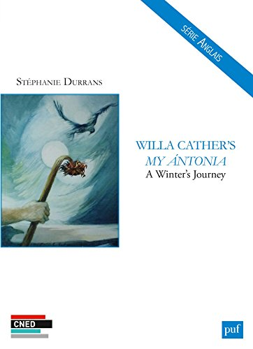 Willa Cather's My Ántonia : a winter's journey / Stéphanie Durrans.- Paris : CNED : puf , DL 2016, cop. 2016