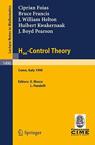[(H [Infinity Symbol] - Control Theory : Lectures Given at the 2nd Session of the Centro Internazionale Matematico Estivo (C.I.M.E.) Held in Como, Italy, June 18-26, 1990)] [Edited by Edoardo Mosca ] published on (February, 1992)