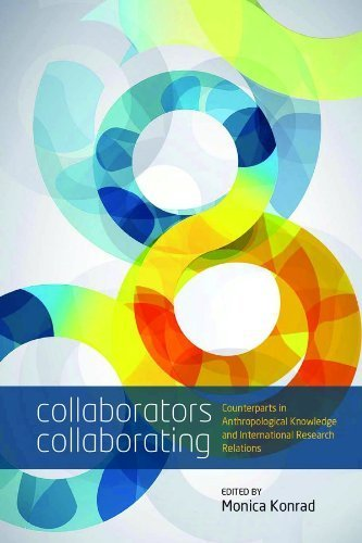 Collaborators Collaborating: Counterparts in Anthropological Knowledge and International Research Relations by Berghahn Books (2012-05-01)