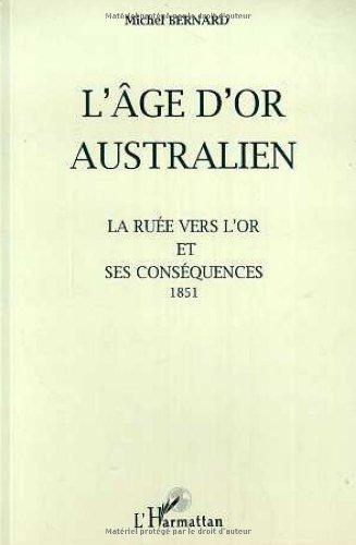 L'age d'or australien la ruee vers l'or et ses conséquences 1851