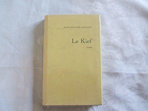 Le kief. par Lacamp Max-Olivier