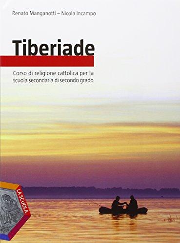 Tiberiade. Vol. unico-Le grandi religioni. Per le Scuole superiori. Con DVD-ROM. Con e-book. Con espansione online