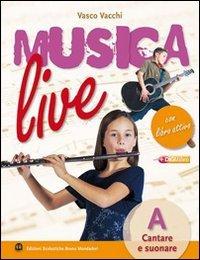 Musica live. Vol. A-B-Libro attivo. Per la Scuola media. Con CD Audio. Con espansione online